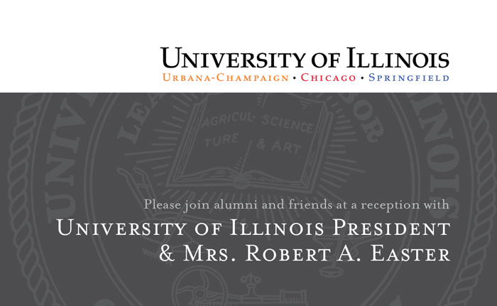 University of Illinois Urbana-Champaign Chicago Spingfield. Please join alumni and friends for a reception with University of Illinois President Robert A Easter.
