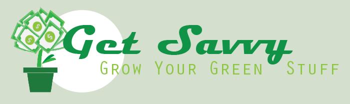 Get Savvy - Grow Your Green Stuff