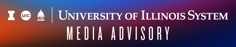University of Illinois System Office for University Relations Media Advisory