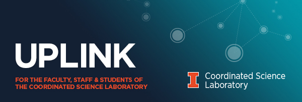Uplink: for the faculty, staff, and students of the Coordinated Science Laboratory