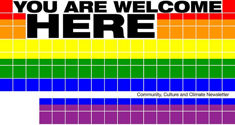 "Pride colors in a periodic table layout with the words ""Your are welcome here"" and ""Community, Culture & Climate Newsletter"""