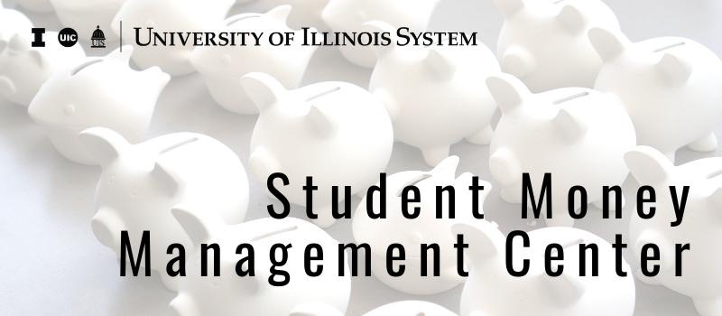 University of Illinois System - Student Money Management Center