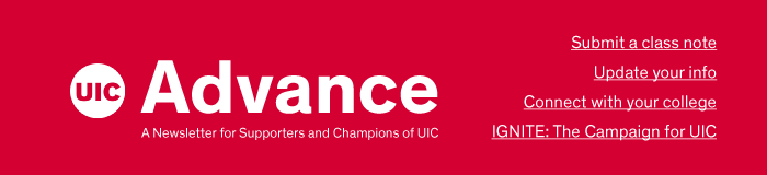 Advance: A newsletter for supporters and champions of UIC.